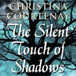 The Silent Touch of Shadows by Christina Courtenay