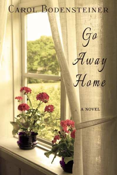 Go Away Home by Carol Bodensteiner