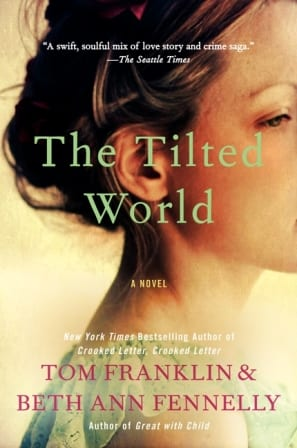 The Tilted World by Tom Franklin & Beth Ann Fennelly