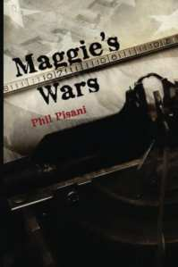 +Blog Book Tour+ Maggie's Wars by Phil Pisani A war drama as lived through the courage of a woman re-defining her position in a man's world.