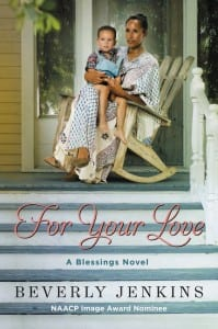 "Blog Book Tour | ""For Your Love"" by Beverly Jenkins A story within the small towne of Henry Adams, Kansas; a continuance of the Blessings series!"