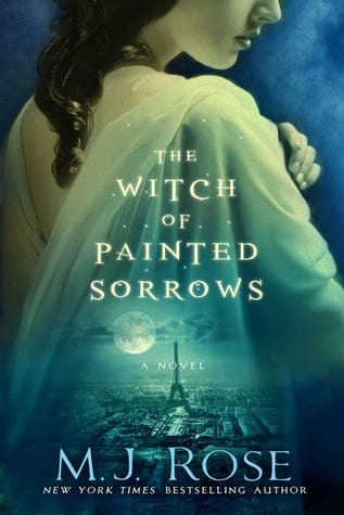 "Blog Book Tour | ""The Witch of Painted Sorrows"" {Book 1: of the Daughters of La Lune series} by M.J. Rose #HistFic is captured within the essence of a traditional Gothic tale where a woman has to choose what she desires more? Passion or Freedom?"