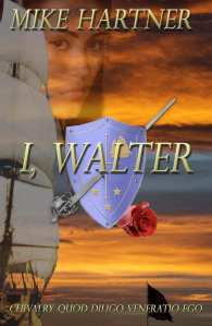 """Book Review   """"I, Walter"""" by Mike Hartner The first book in a #YALit series for #HistFic"""