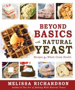 "Blog Book Tour | ""Beyond Basics with Natural Yeast (Recipes for Whole Grain Health)"" by Melissa Richardson #Foodie #Baking An impressive guide to succeeding at homemade (natural yeast) baking projects!"