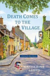 "Book Review | ""Death Comes to the Village"" (Book 1: of the Kurland St. Mary #mysteries) by Catherine Lloyd A Cosy Historical mystery you will surely find warmth inside and be thankful of your visit!"