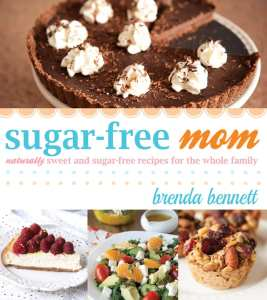 "Blog Book Tour | ""Sugar-Free Mom"" by Brenda Bennett a cookbook with the advantage of being sweeter by using natural sources of sugar rather than processed!"