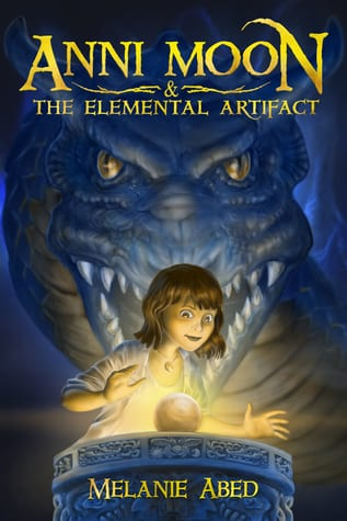 "Blog Book Tour | ""Anni Moon & the Elemental Artifact"" by Melanie Abed an exciting #newbook for #MGLit readers who love Fantasy!"