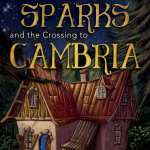 Calvin Sparks and the Crossing to Cambria by Rusty Anderson