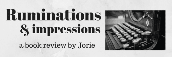 Ruminations & Impressions Book Review Banner created by Jorie in Canva. Photo Credit: Unsplash Public Domain Photographer Sergey Zolkin.