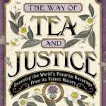 The Way of Tea and Justice by Rev. Becca Stevens
