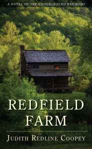 """Blog Book Tour   """"Redfield Farm"""" (a novel of the Underground Railroad) by Judith Redline Coopey Historical Fiction based on ancestral past of the author!"""
