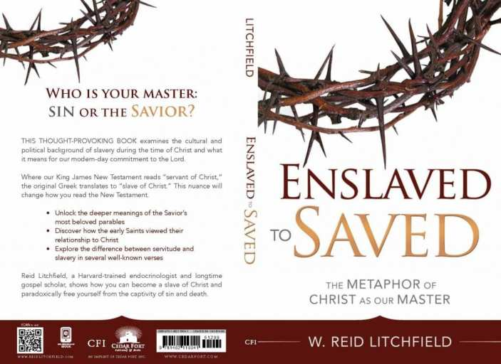 Enslaved to Saved by W. Reid Litchfield