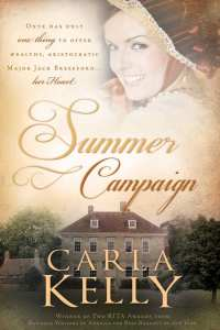 "Blog Book Tour | ""Summer Campaign"" by Carla Kelly I daresay, each time I soak inside a Kelly novel, I'm finding myself entranced inside her worlds!"