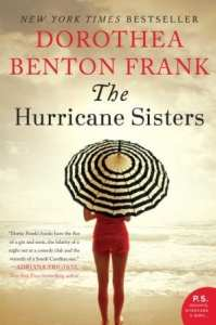 "Blog Book Tour | ""The Hurricane Sisters"" by Dorothea Benton Frank"