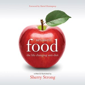 "Blog Book Tour | ""Return to Food: the life changing anti-diet"" by Sherry Strong"