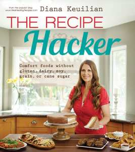 "Book Review | ""The Recipe Hacker: Comfort foods without gluten, dairy, soy, grain, or cane sugar"" by Diana Keuilian #gfree #vegan"