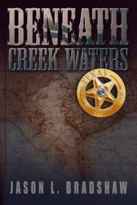 "Blog Book Tour | ""Beneath Creek Waters"" by Jason L. Bradshaw #Hisfic adventure to find the hidden treasures of the past buried underwater!"