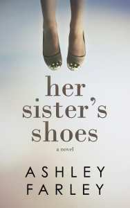 "Blog Book Tour | ""Her Sister's Shoes"" by Ashley Farley"