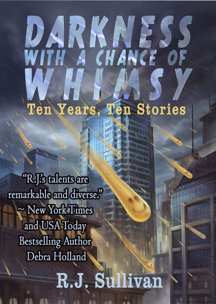 "Blog Book Tour | ""Darkness with a Chance of Whimsy"" an #anthology of #Fantasy stories by R.J. Sullivan!"