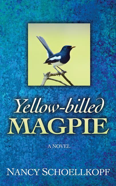 "Blog Book Tour   ""Yellow-billed Magpie"" by Nancy Schoellkopf"