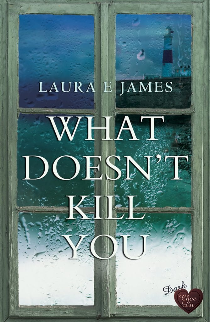What Doesn't Kill You by Laura E. James