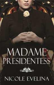 Madame Presidentess by Nicole Evelina