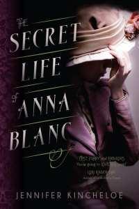 The Secret Life of Anna Blanc by Jennifer Kincheloe
