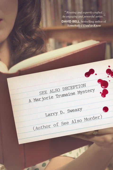 "Book Review | ""See Also Deception"" (A Marjorie Trumaine #Mystery, No.2) by Larry D. Sweazy"