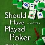 Should Have Played Poker by Debra H. Goldstein