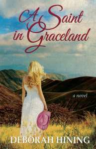 A Saint in Graceland by Deborah Hening