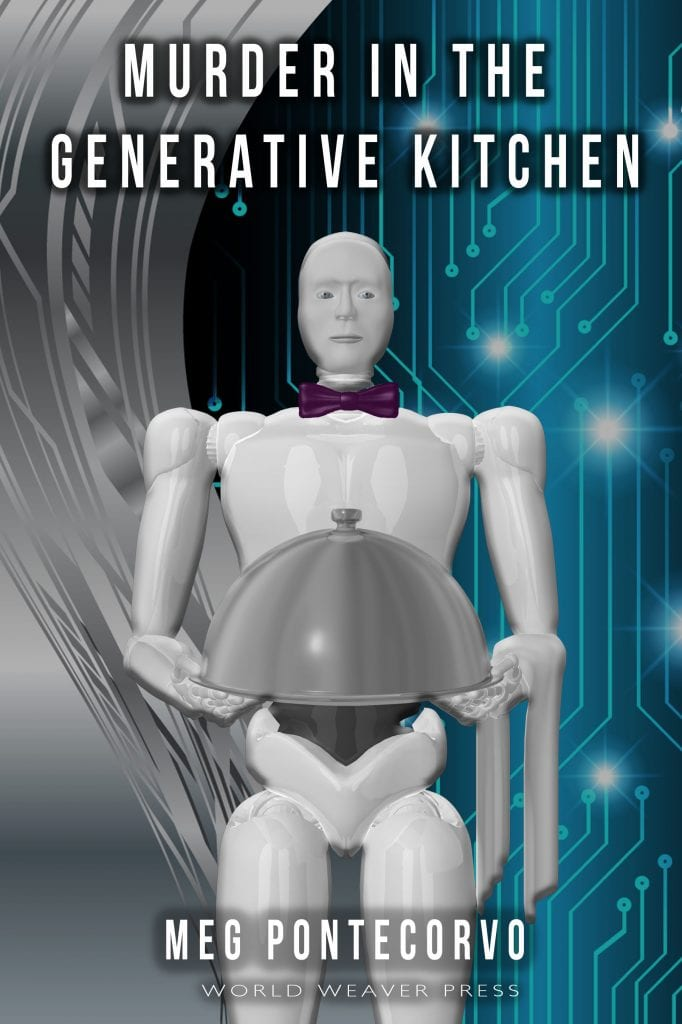 "Cover Reveal | ""Murder in the Generative Kitchen"" by Meg Pontecorvo, a novella published by #IndiePub World Weaver Press!"
