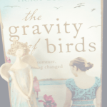 The Gravity of Birds by Tracy Guzeman. Book Photography Credit: Jorie of jorielovesastory.com.