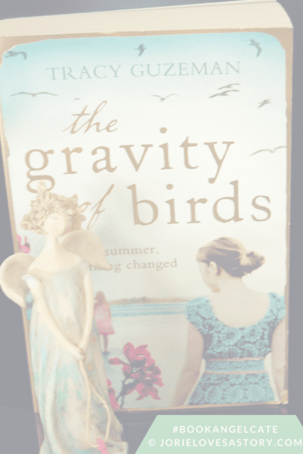 The Gravity of Birds by Tracy Guzeman. Book Photography Credit: Jorie of jorielovesastory.com.