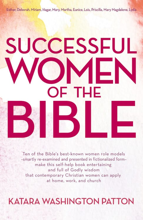 "Non-Fiction Book Review | ""Successful Women of the Bible"" by Katara Washington Patton"