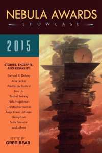 Nebula Awards Showcase 2015 (edited by) Greg Bear. Published by PYR.
