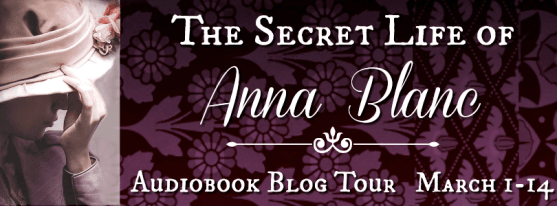 The Secret Life of Anna Blanc blog tour via Audiobookworm Promotions
