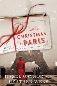 Last Christmas in Paris by Heather Webb and Hazel Gaynor