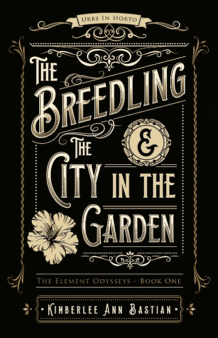 The Breedling and the City in the Garden by Kimberlee Ann Bastian
