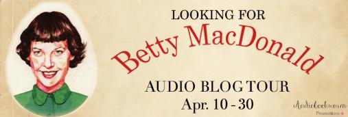 Looking for Betty MacDonald audiobook blog tour via Audiobookworm Promotions