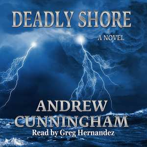 Deadly Shore audiobook by Andrew Cunningham, narrated by Greg Hernandez