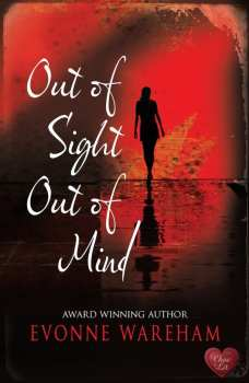 Out of Sight, Out of Mind by Evonne Wareham