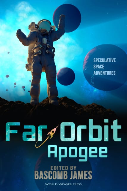 "#SciFiMonth Space Opera Anthology Review | ""Far Orbit: Apogee"" (Speculative Space Adventures) edited by Bascomb James (by World Weaver Press)"