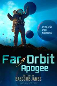 Far Orbit: Apogee (edited) by Bascomb James