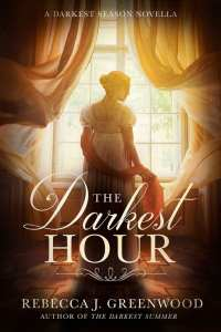 The Darkest Hour by Rebecca J. Greenwood