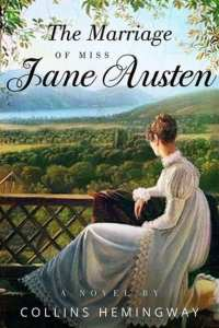 The Marriage of Miss Jane Austen by Collins Hemingway