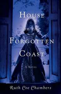 House on the Forgotten Coast by Ruth Coe Chambers