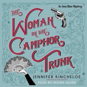 "Double-Showcase | Book & Audiobook Review of ""The Woman in the Camphor Trunk"" (Anna Blanc series, No. 2) by Jennifer Kincheloe"