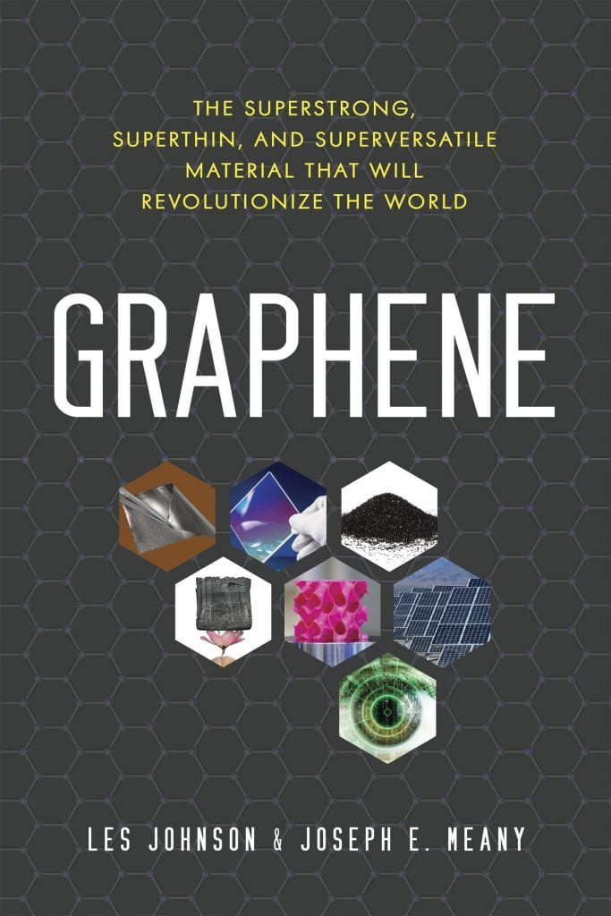 "#PubDay Book Review | ""Graphene: The Superstrong, Superthin, and Superversatile Material that will Revolutionize the World by Les Johnson and Joseph E. Meany"