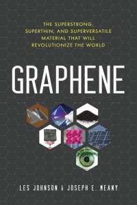 Graphene by Les Johnson and Joseph E. Meany