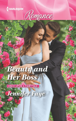 "Blog Book Tour | ""Beauty and Her Boss"" (Book One: Once Upon A Fairy Tale) by Jennifer Faye a selection of #Harlequin Romance"